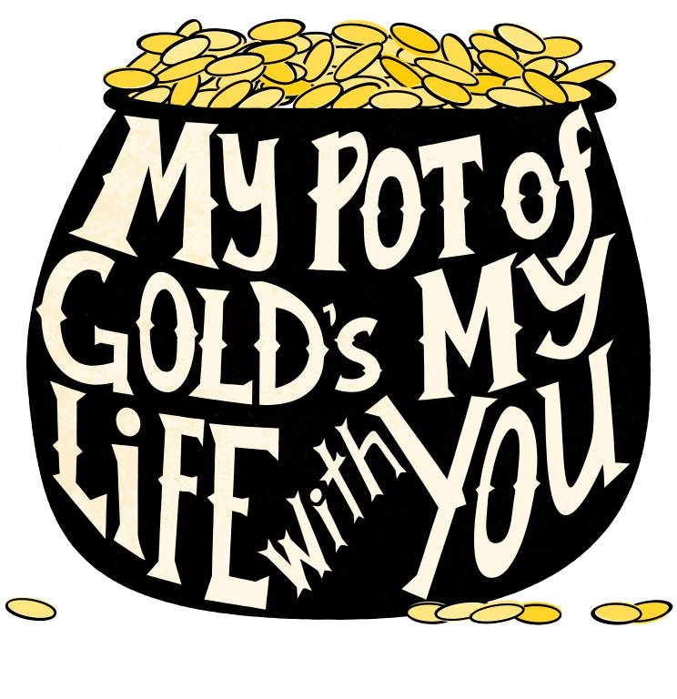 "My pot of Gold's my life with you. Quote from Robby Hecht, ""Pot of Gold"" - YouTube"